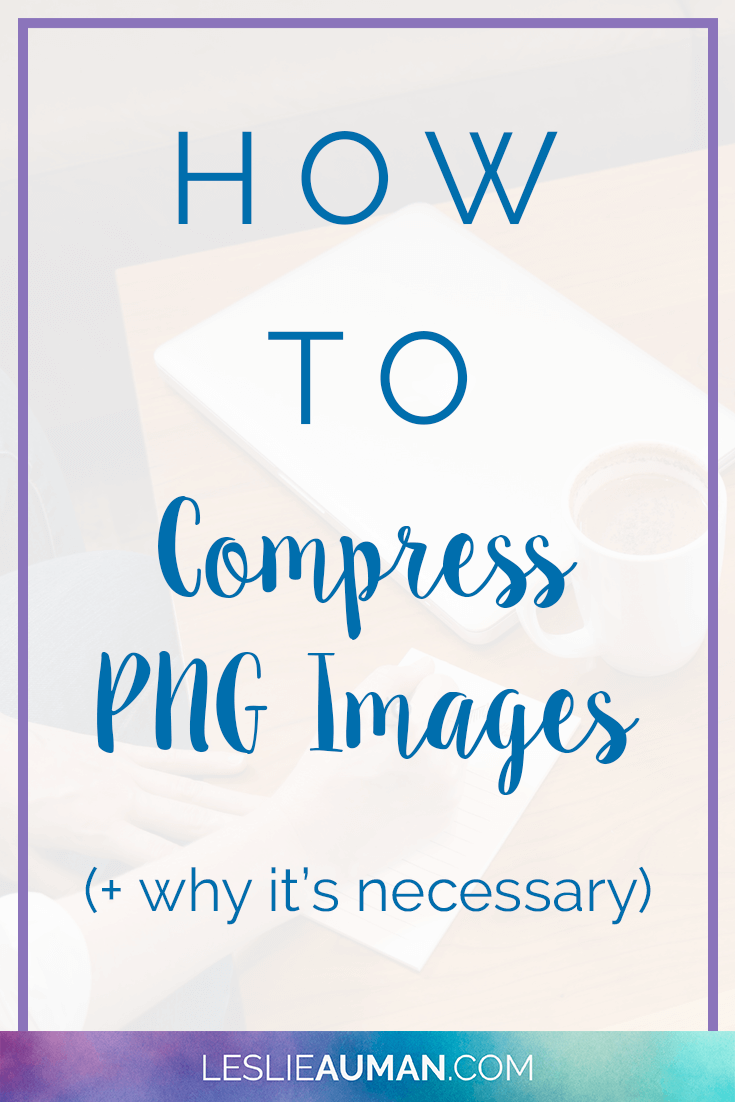 A tall, vertical graphic with the words How to Compress PNG Images and Why It's Necessary on it