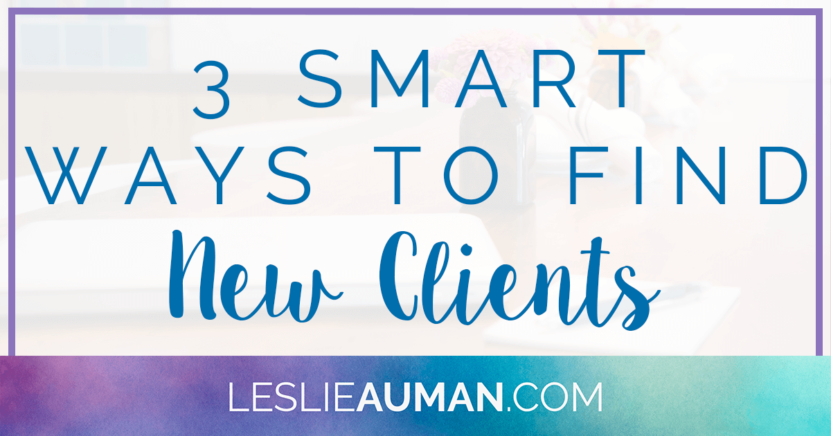 A large rectangular graphic with the words 3 Smart Ways to Find New Clients on it