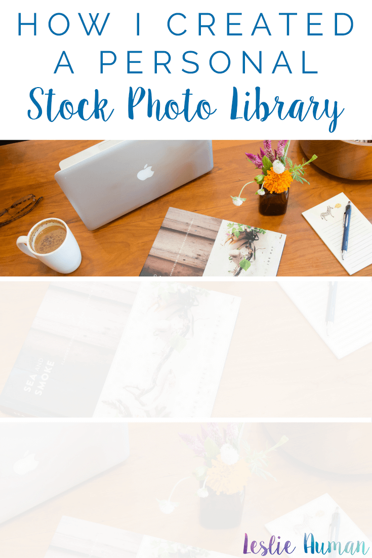 A tall, vertical collage image with the text How I Created a Personal Stock Photo Library on it to be used on Pinterest; it shows how I took one photograph and used it to create multiple stock photos