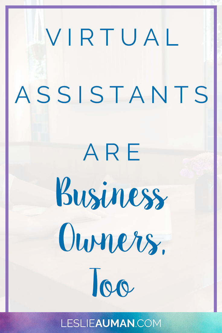 Virtual Assistant | Virtual Assistance | Virtual Assisting | The next time you're looking to hire a virtual assistant, keep in mind that he or she is a business owner, too. I've found that virtual assistants are often written off as people with few skills who are barely worth minimum wage, and I've found that to be largely untrue--not only because I'm highly educated and trained but also because other virtual assistants I know are, too. So remember: Virtual assistants are business owners, too.
