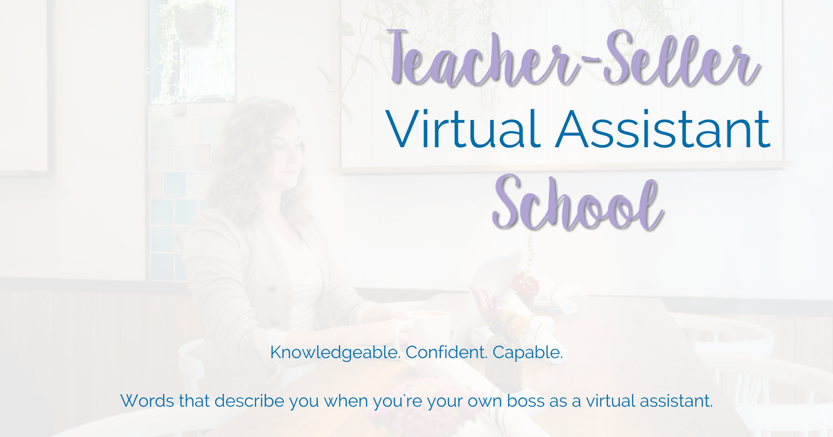 "A horizontal graphic with a picture of a woman working on a laptop at a table. There is an opaque overlay over the photograph of the woman. The image has the following text on it: ""Teacher-Seller Virtual Assistant School. Knowledgeable. Confident. Capable. Words that describe you when you're your own boss as a virtual assistant."""