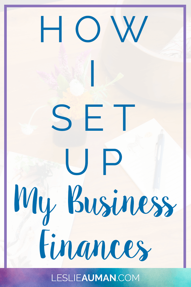 A tall, vertical image with the text How I Set Up My Business Finances on it to be used on Pinterest