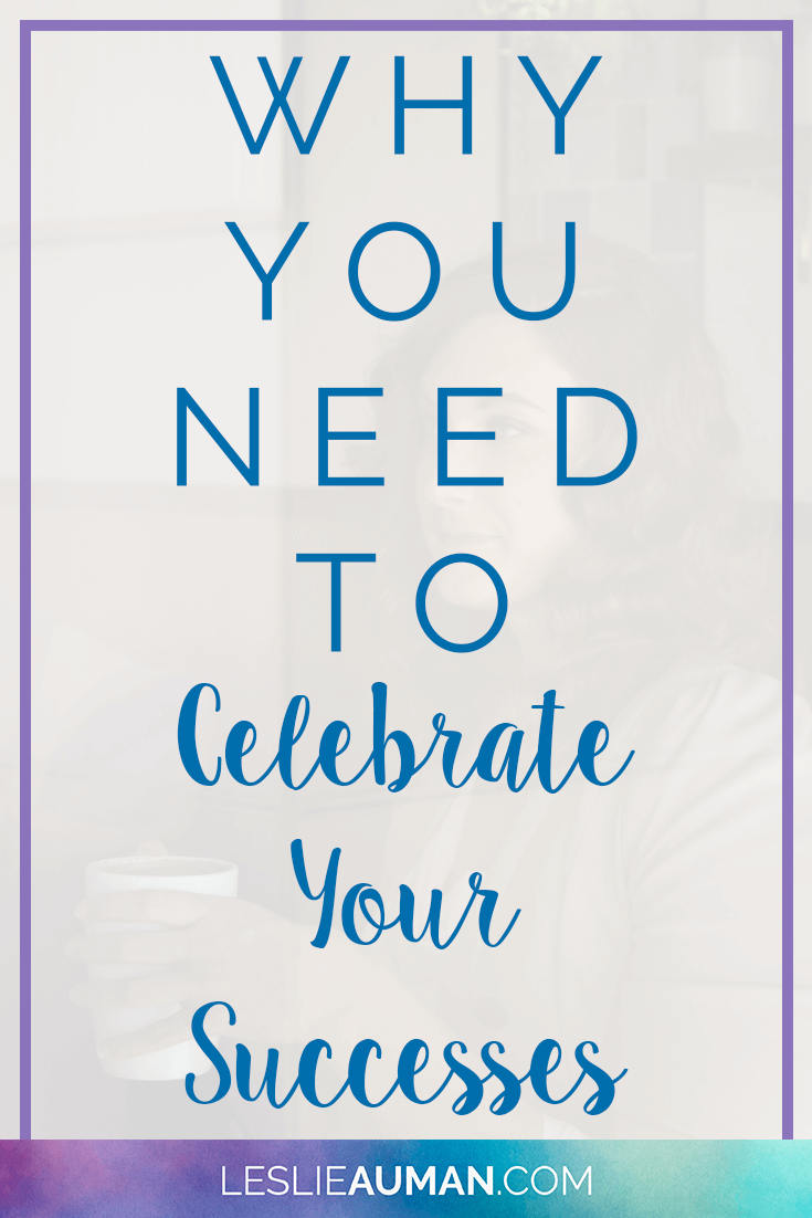 Celebrate Your Successes | Celebrate Success | Success | In both life and business, people tend to get so caught up in the dreams and goals ahead of them - and in whether or not they're achieving those dreams and goals - that they forget to look at where they've been and the success they've already experienced. This post is a manifesto about why you need to celebrate your successes.