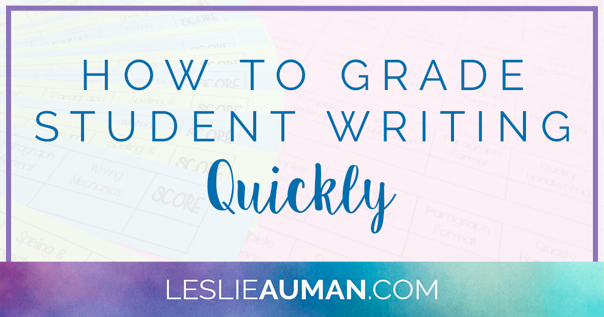 A large rectangular graphic with the words How to Grade Student Writing Quickly on it