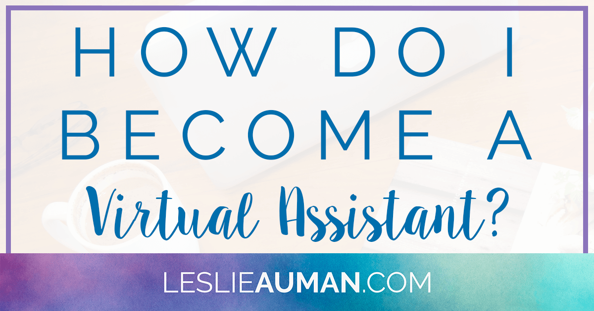 A large rectangular graphic with the words How Do I Become a Virtual Assistant? on it