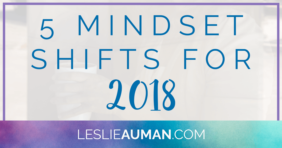 A large rectangular graphic with the words 5 Mindset Shifts for 2018 on it