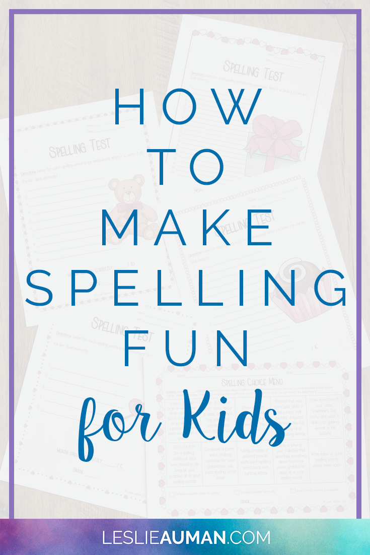 A tall, vertical image with the words How to Make Spelling Fun for Kids on it to be used on Pinterest