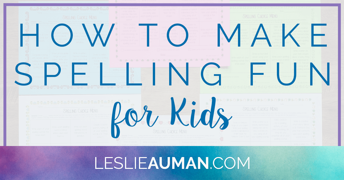 A large rectangular graphic with the words How to Make Spelling Fun for Kids on it
