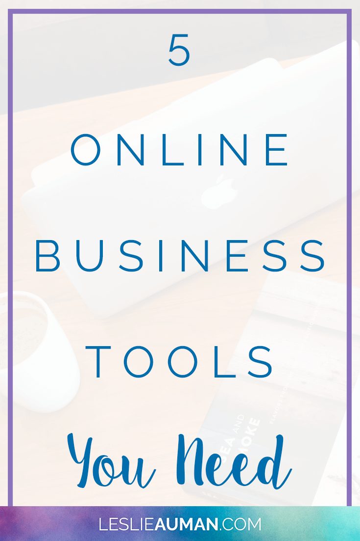 A tall, vertical image with the words 5 Online Business Tools You Need on it to be used on Pinterest