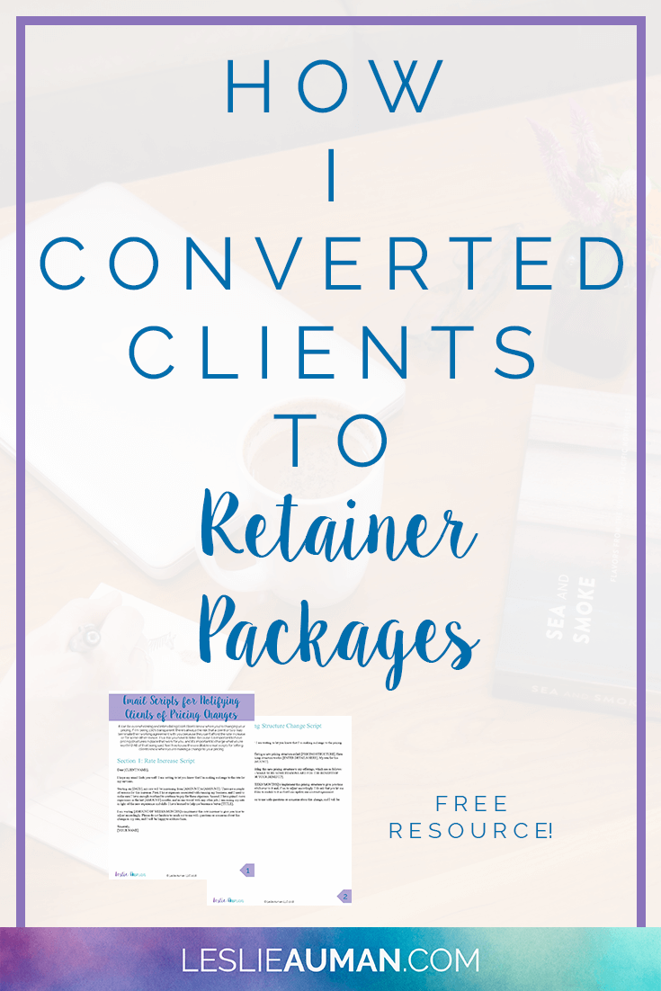 A tall, vertical image with the words How I Converted Clients to Retainer Packages on it to be used on Pinterest