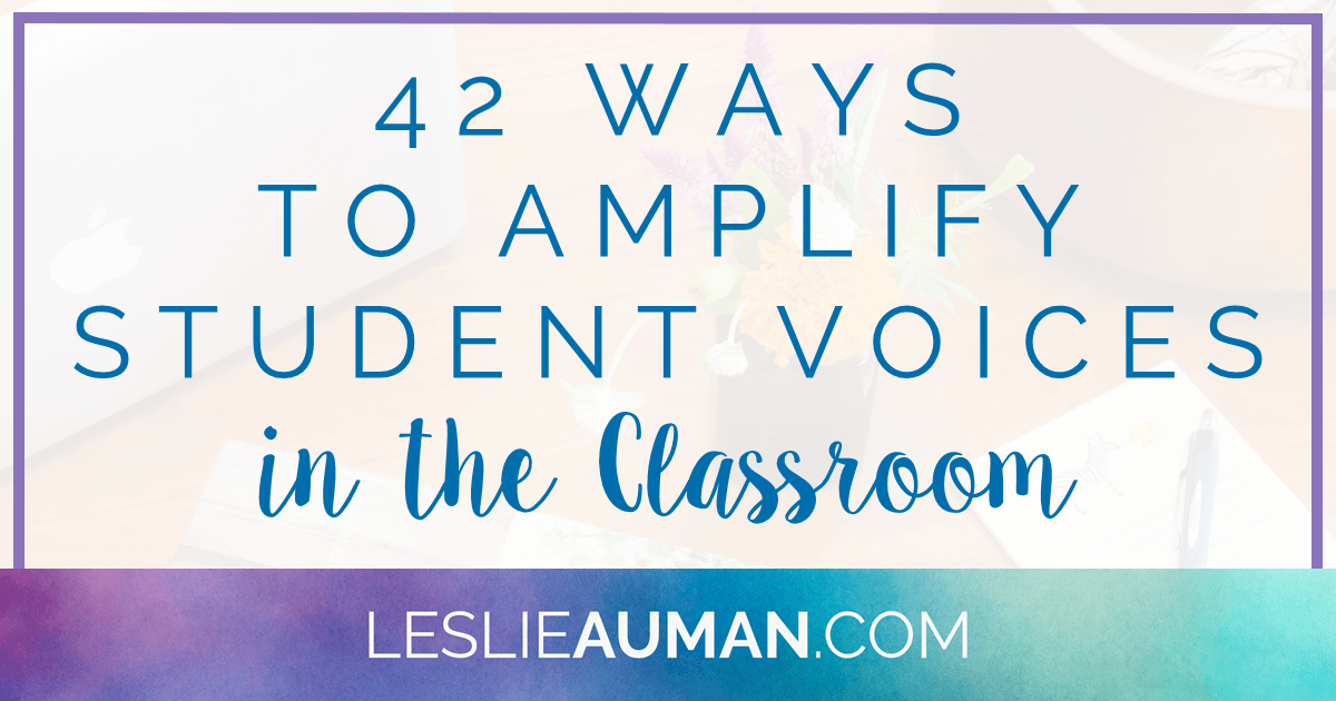 A large rectangular graphic with the words 42 Ways to Amplify Student Voices in the Classroom on it